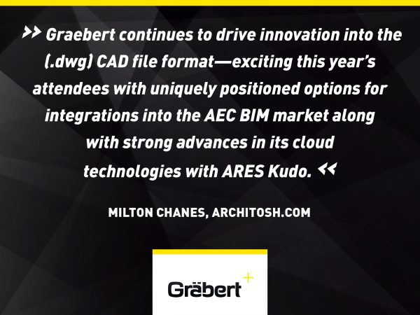 Graebert continues to drive innovation into the (.dwg) CAD file format—exciting this year's attendees with uniquely positioned options for integrations into the AEC BIM market along with strong advances in its cloud technologies with ARES Kudo.