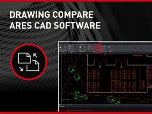 Drawing Compare With ARES CAD Software