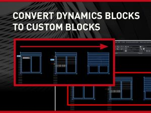 Convert Dynamics Blocks to Custom Blocks