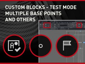 Custom Blocks - Test Mode Multiple Base Points and others