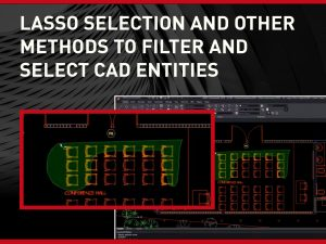 Lasso Selection and Other Methods to Filter and Select CAD Entities