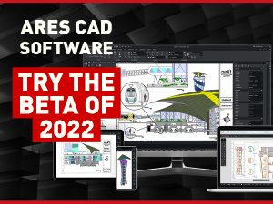 ARES CAD Software: Try the Beta of 2022