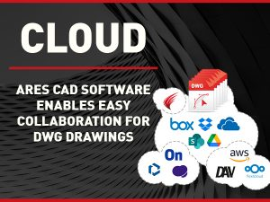 Cloud - ARES CAD Software enables easy collaboration for DWG drawings