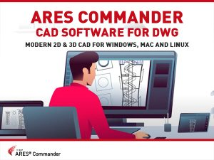 ARES Commander CAD Software for DWG - Modern 2D and 3D CAD for Windows, Mac and Linux