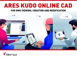 ARES Kudo Online CAD for DWG Viewing, Creation and Modification