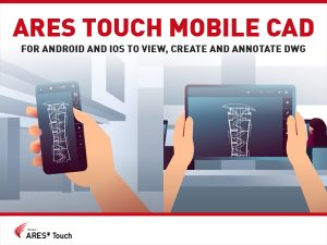 ARES Touch Mobile CAD for Android and iOS to View, Create and Annotate DWG