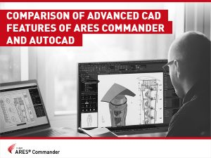 Comparison of Advanced CAD Features of ARES Commander and AutoCAD
